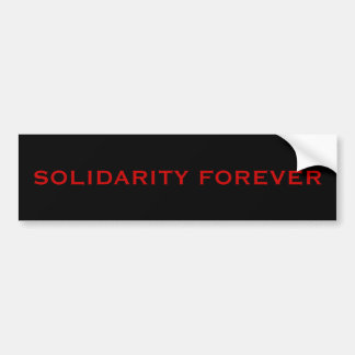 SOLIDARITY FOREVER BUMPER STICKER