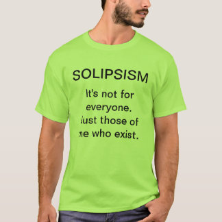 Solipsism T-Shirt