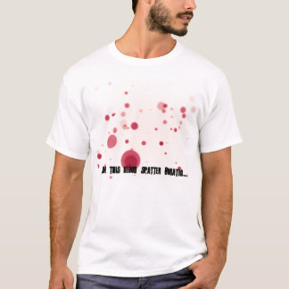 Solve this blood spatter Horatio.... T-Shirt