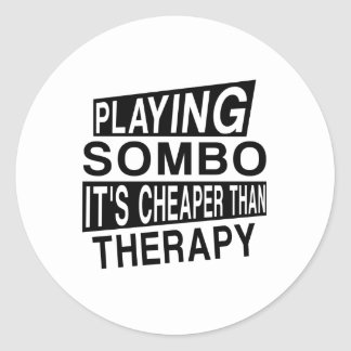 SOMBO IT IS CHEAPER THAN THERAPY ROUND STICKER