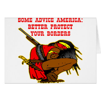Some Advice America, Better Protect Your Borders Greeting Card