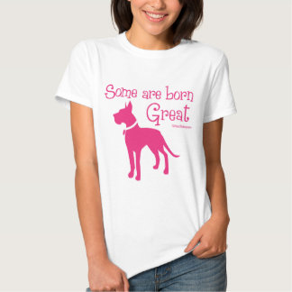 SOME ARE BORN GREAT T SHIRTS