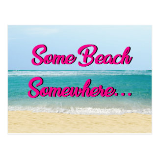 Some beach Somewhere Postcard