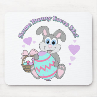 Some Bunny Loves Me! Easter Bunny Mouse Pad
