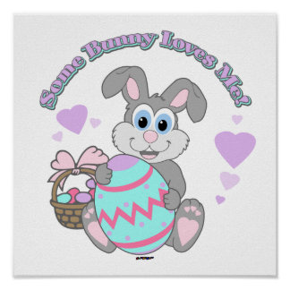 Some Bunny Loves Me! Easter Bunny Poster