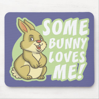 Some Bunny Loves Me Easter Mouse Pad