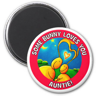 Some bunny loves you AUNTIE 6 Cm Round Magnet