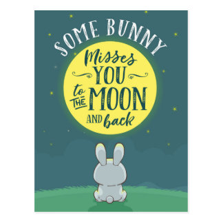 Some Bunny Misses You to the Moon and Back Postcard