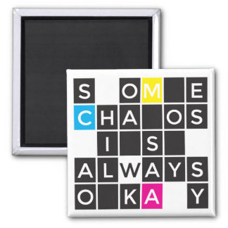 Some Chaos is Always Okay Magnet