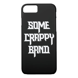 Some Crappy Band iPhone 7 Case