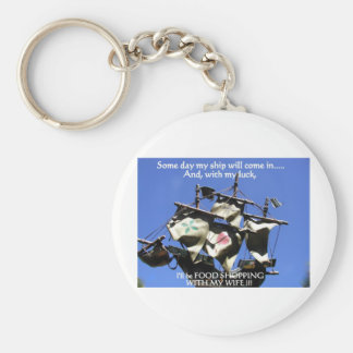SOME DAY MY SHIP WILL COME IN 1 KEY CHAINS