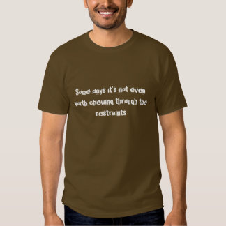 Some Days Funny T-Shirt
