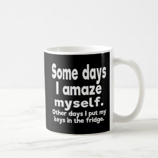 Some days I amaze myself Coffee Mug