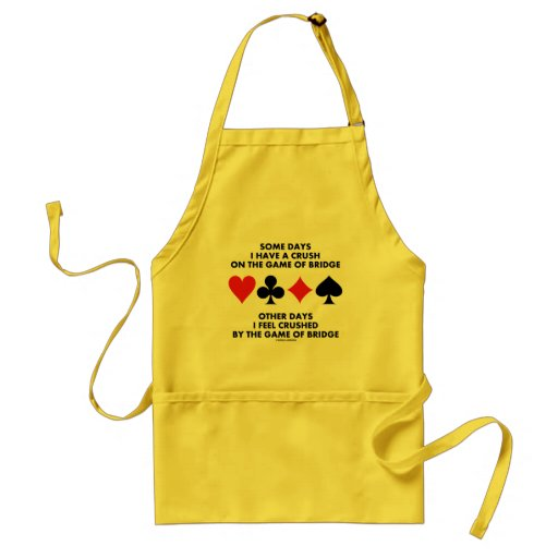 Some Days I Have A Crush On The Game Of Bridge Apron