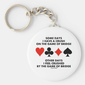 Some Days I Have A Crush On The Game Of Bridge Basic Round Button Key Ring