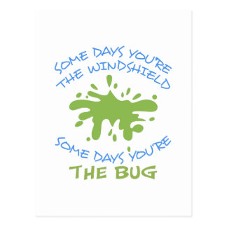 SOME DAYS YOURE THE BUG POSTCARD