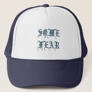 SOME FEAR TRUCKER HAT