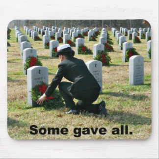 Some gave all. mouse pad