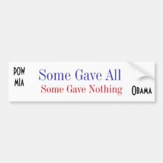 Some Gave All  Some Gave Nothing Bumper Sticker