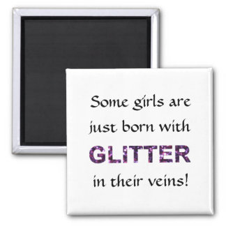 Some Girls Born With Glitter in Their Veins! Magnet