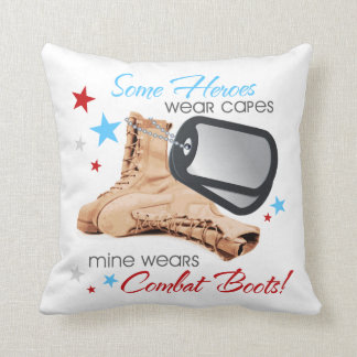 Some Heroes Wear Capes, Mine Wears Combat Boots Cushion