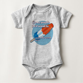 Some Kids Just Want to Watch the World Burn Baby Bodysuit