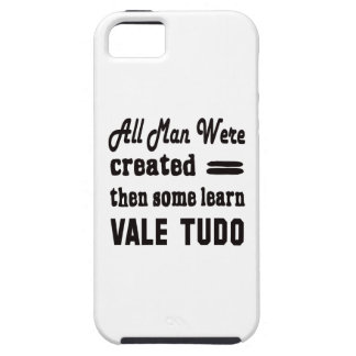 Some learn Vale Tudo. Tough iPhone 5 Case