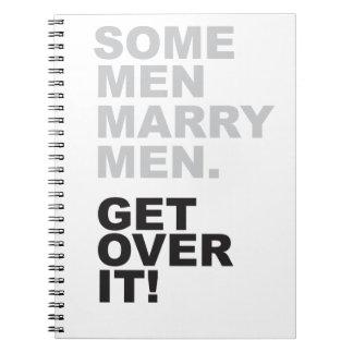 Some Men Marry Men, Get Over It! Notebooks
