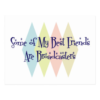 Some of My Best Friends Are Broadcasters Postcard