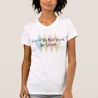 Some of My Best Friends Are Fencers T-Shirt
