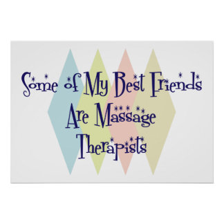 Some of My Best Friends Are Massage Therapists Poster
