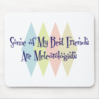 Some of My Best Friends Are Meteorologists Mousepad