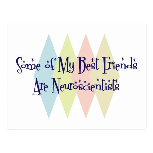 Some of My Best Friends Are Neuroscientists Postcards