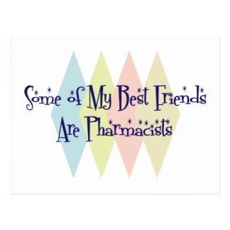 Some of My Best Friends Are Pharmacists Postcard