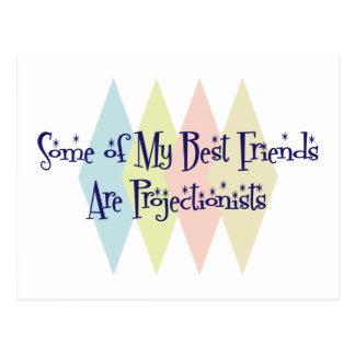 Some of My Best Friends Are Projectionists Postcard