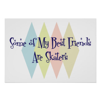 Some of My Best Friends Are Skaters Poster
