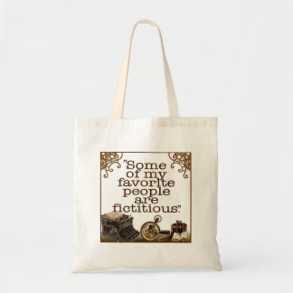 """""""Some of my favorite people are fictitious."""" Tote Bag"""