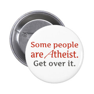 Some people are atheist. Get over it. 6 Cm Round Badge