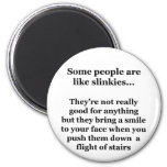 Some People Are Like Slinkies