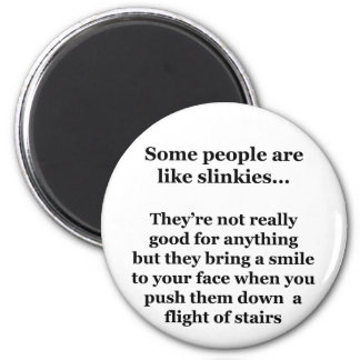 Some People Are Like Slinkies 6 Cm Round Magnet