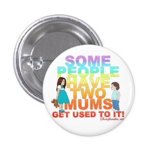 Some people have two Mums 3 Cm Round Badge
