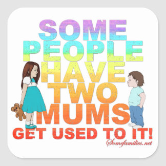 Some people have two Mums Square Sticker