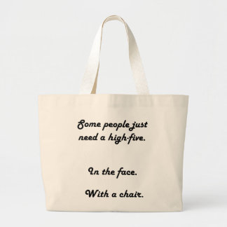 Some People Just Need A High Five Bag
