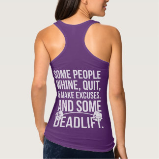 Some People Make Excuses. And Some Deadlift. Tank Top