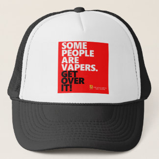 Some people vape,Get over it Trucker Hat
