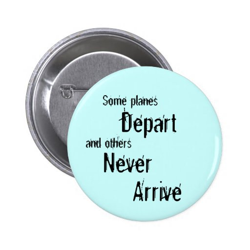 Some planes depart and others never arrive button