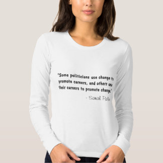 """Some politicians use change to promote careers... T-shirts"
