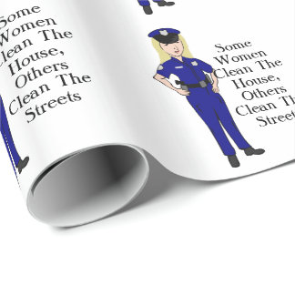 Some Women Clean Police Officer Humor Wrapping Paper