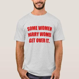 Some women marry women T-Shirt