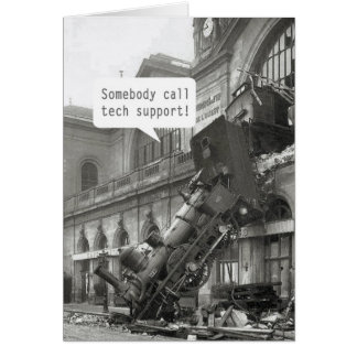 Somebody Call Tech Support Train Wreck Greeting Card